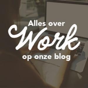 Alles over work op onze blog