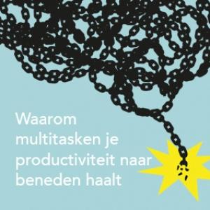 Waarom multitasken je productiviteit naar beneden haalt